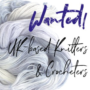 Wanted - UK-based Knitters and Crocheters
