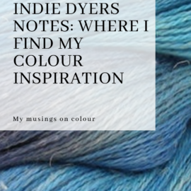 Indie Dyers Notes: Where I find my colour inspiration