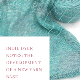 Indie Dyer Notes: The development of a new yarn base